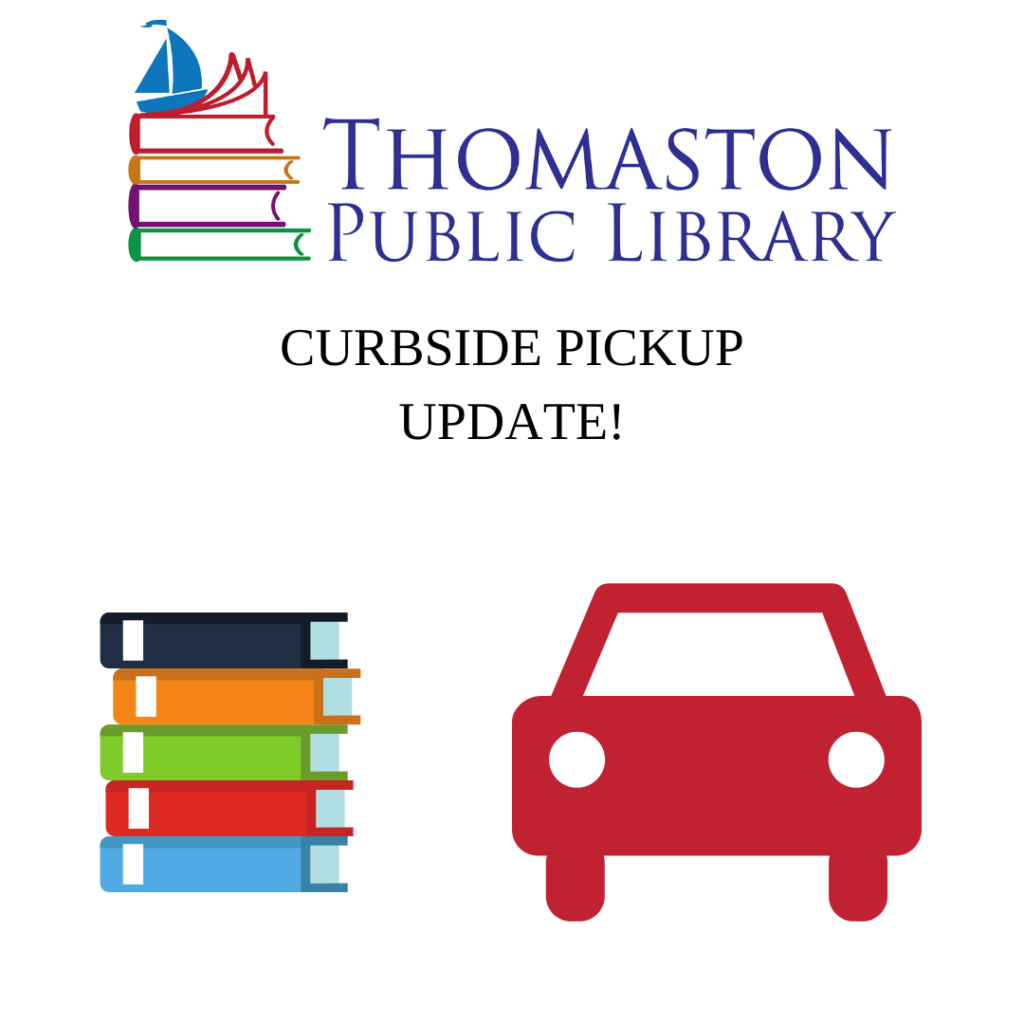 "Image description: Thomaston Public Library logo, followed by ""Curbside Pickup Update"" in black text, an illustration of a stack of 5 books, and an illustration of a red car."