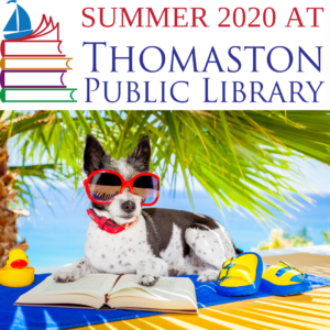 """Summer 2020 at"" in red text above Thomaston Public Library Logo, above an image of a small terrier dog in red sunglasses ""reading,"" a rubber ducky, and a pair of sandals on a beach towel underneath a palm tree, with the ocean in the background."