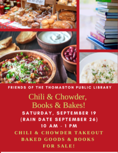 Friends of the Thomaston Public Library - Chili & Chowder, Books & Bakes! - Saturday, September 19 (Rain Date September 26) - 10 AM to 1 PM - Chili & Chowder Takeout, Baked Goods & Books for Sale!