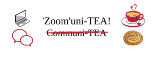 """'Zoom'uni-TEA!"" in black text over ""Communi-TEA"" crossed out in a red crayon slash, surrounded by icons of a laptop, two chat bubbles, a cup of tea, and a pastry."