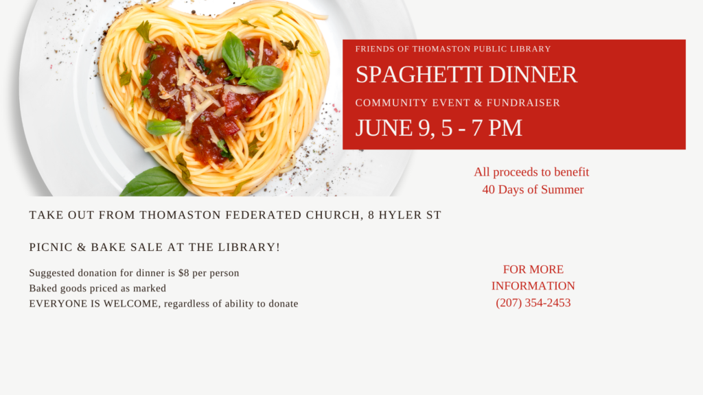 Spaghetti Dinner at Thomaston Public Library, June 9, takeout served from Federated Church at 8 Hyler Street, Picnic & bake sale on the lawn at the Library from 5 - 7 PM